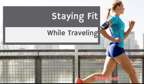 Stay fit and healthy while traveling